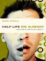 half-life / die already