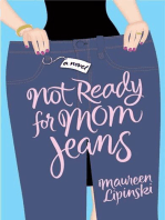 Not Ready for Mom Jeans