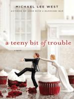 A Teeny Bit of Trouble