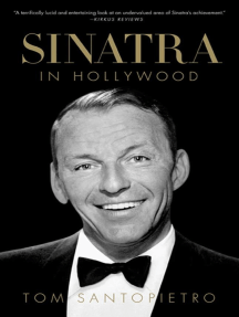 Sinatra in Hollywood: The Film Career of a Screen Icon