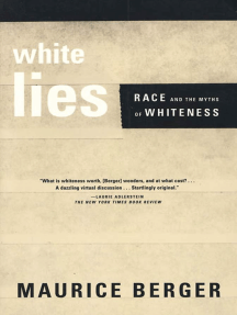 White Lies: Race and the Myths of Whiteness