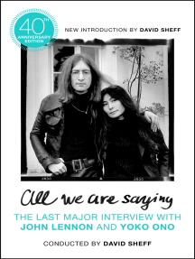All We Are Saying: The Last Major Interview with John Lennon and Yoko Ono