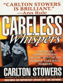 Careless Whispers: The Award-Winning True Account of the Horrific Lake Waco Murders