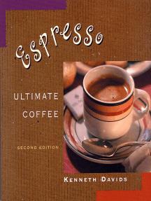 Espresso: Ultimate Coffee, Second Edition