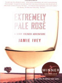 Extremely Pale Rosé: A Very French Adventure