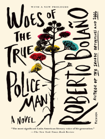 Woes of the True Policeman: A Novel