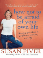 How Not to Be Afraid of Your Own Life