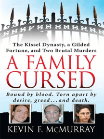 A Family Cursed: The Kissell Dynasty, a Gilded Fortune, and Two Brutal Murders