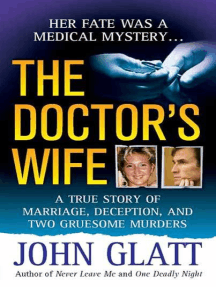 The Doctor's Wife: A True Story of Marriage, Deception and Two Gruesome Murders