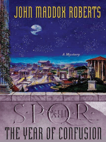 SPQR XIII: The Year of Confusion: A Mystery