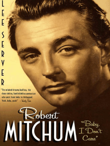 "Robert Mitchum: ""Baby I Don't Care"""