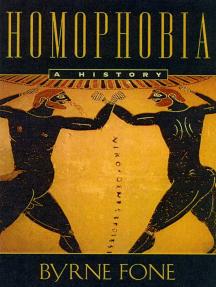 Homophobia: A History