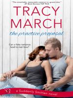 The Practice Proposal: A Suddenly Smitten Novel
