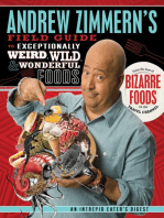 Andrew Zimmern's Field Guide to Exceptionally Weird, Wild, and Wonderful Foods