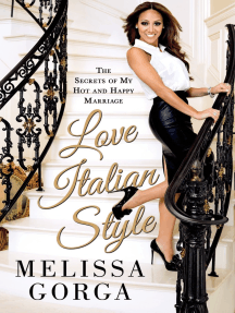 Love Italian Style: The Secrets of My Hot and Happy Marriage