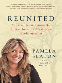 Reunited: An Investigative Genealogist Unlocks Some of Life's Greatest Family Mysteries