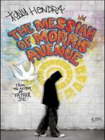 The Messiah of Morris Avenue