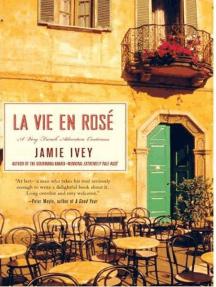 La Vie en Rosé: A Very French Adventure Continues