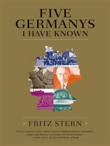 Five Germanys I Have Known: A History & Memoir