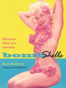 Bombshells: Glamour Girls of a Lifetime