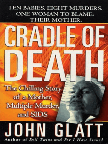 Cradle of Death: The Chilling Story of a Mother, Multiple Murder, and SIDS