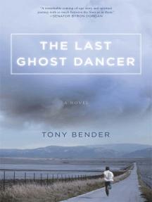 The Last Ghost Dancer: A Novel
