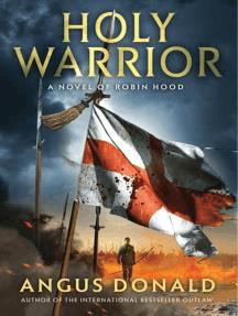 Holy Warrior: A Novel of Robin Hood