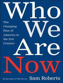 Who We Are Now: The Changing Face of America in the 21st Century