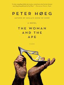 The Woman and the Ape: A Novel