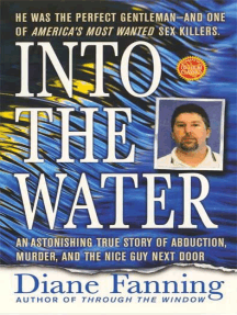 Into the Water: An Astonishing True Story of Abduction, Murder, and the Nice Guy Next Door