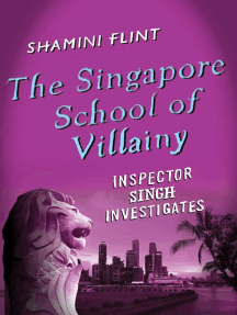 The Singapore School of Villainy: Inspector Singh Investigates