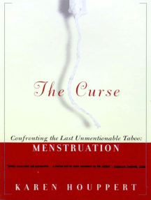 The Curse: Confronting the Last Unmentionable Taboo: Menstruation