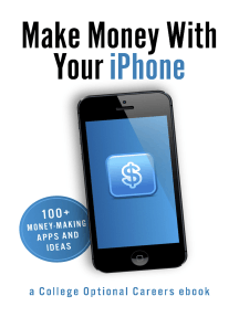 Make Money With Your iPhone: 100+ Money-Making Apps and Ideas