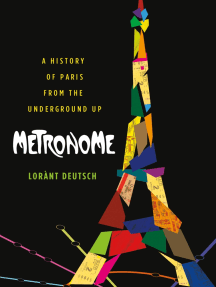 Metronome: A History of Paris from the Underground Up