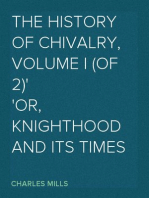The History of Chivalry, Volume I (of 2) Or, Knighthood and Its Times