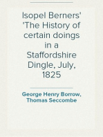 Isopel Berners The History of certain doings in a Staffordshire Dingle, July, 1825