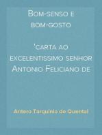 Bom-senso e bom-gosto carta ao excelentissimo senhor Antonio Feliciano de Castilho