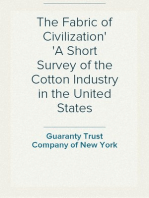 The Fabric of Civilization A Short Survey of the Cotton Industry in the United States