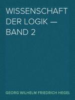 Wissenschaft der Logik — Band 2