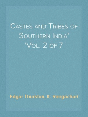 Castes and Tribes of Southern India, Vol  2 of 7 by Edgar Thurston and K   Rangachari - Book - Read Online