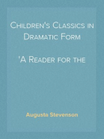 Children's Classics in Dramatic Form A Reader for the Fourth Grade