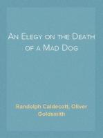 An Elegy on the Death of a Mad Dog