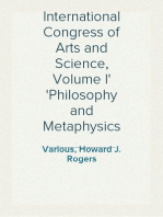 International Congress of Arts and Science, Volume I Philosophy and Metaphysics