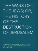 The Wars of the Jews; Or, The History of the Destruction of Jerusalem