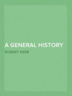 A General History and Collection of Voyages and Travels, Volume 17 Arranged in Systematic Order