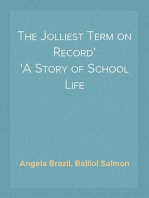 The Jolliest Term on Record A Story of School Life