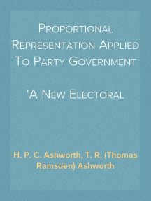 Proportional Representation Applied To Party Government A New Electoral System