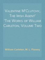 Valentine M'Clutchy, The Irish Agent The Works of William Carleton, Volume Two