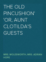 The Old Pincushion or, Aunt Clotilda's Guests