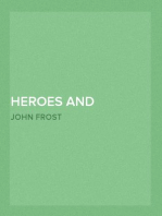 Heroes and Hunters of the West Comprising Sketches and Adventures of Boone, Kenton, Brady, Logan, Whetzel, Fleehart, Hughes, Johnson, &c.